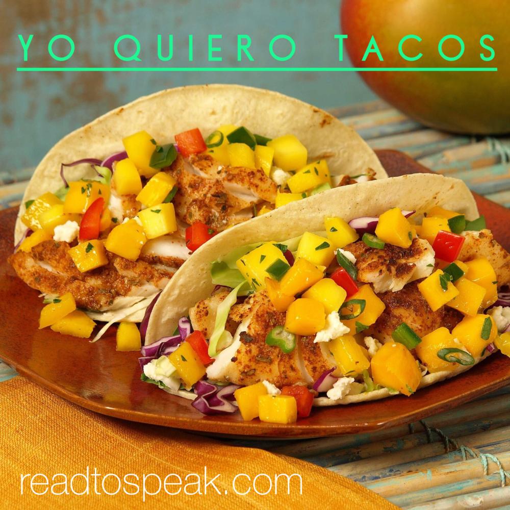 Yo quiero tacos... ñam, ñam. Mmmmmmm, tacos.