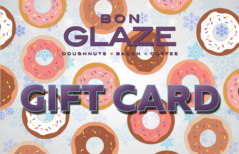 Free Doughnut or Small Beverage with $25 gift card purchase! - To order a gift card, email eat@bonglaze.com or come in TODAY!