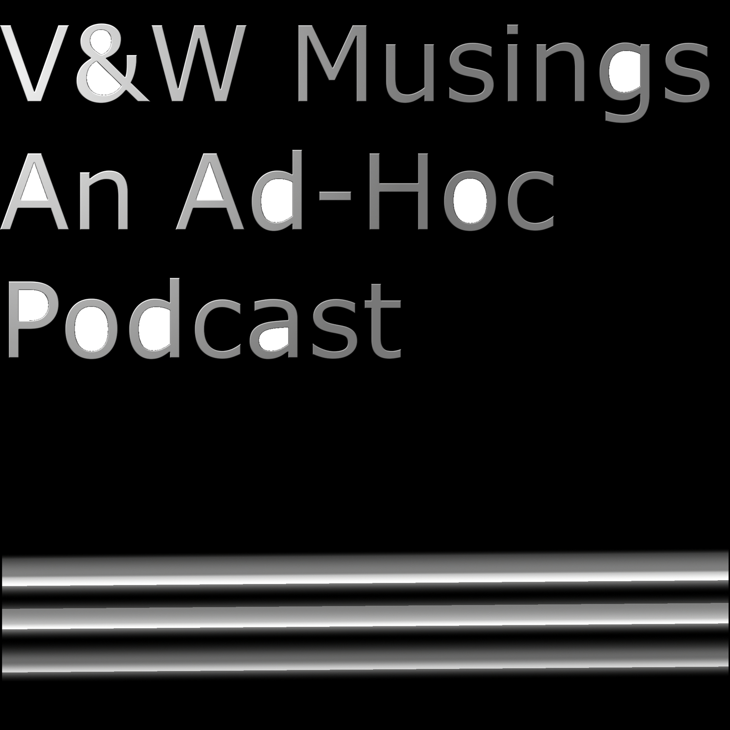 V&W Musings: An Ad-Hoc Podcast - tpwells.com