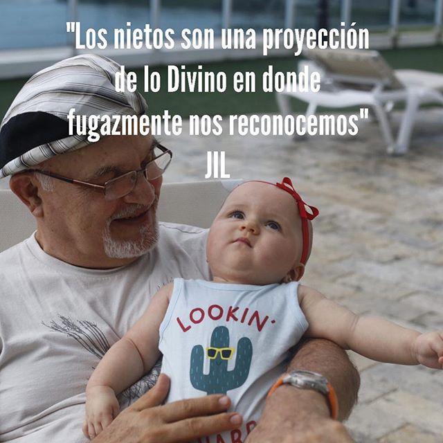 """""""Los nietos son una proyección de lo Divino en donde fugazmente nos reconocemos"""". #abundance #conciencia #awareness #alegria #nietos"""