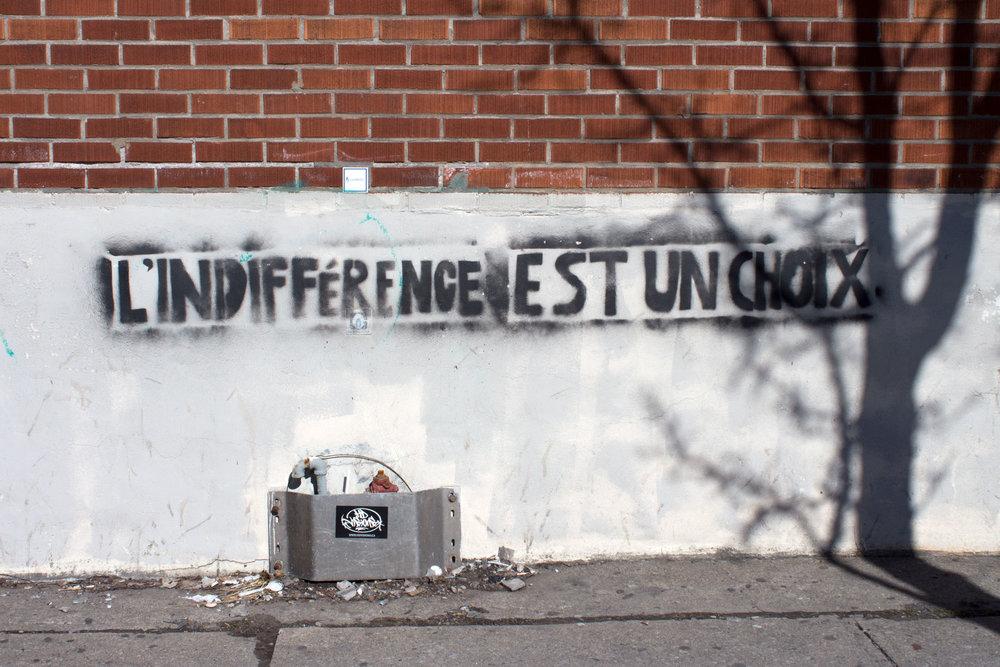 L'indifférence est un choix. Auteur anonyme, rue Jarry est, Villeray