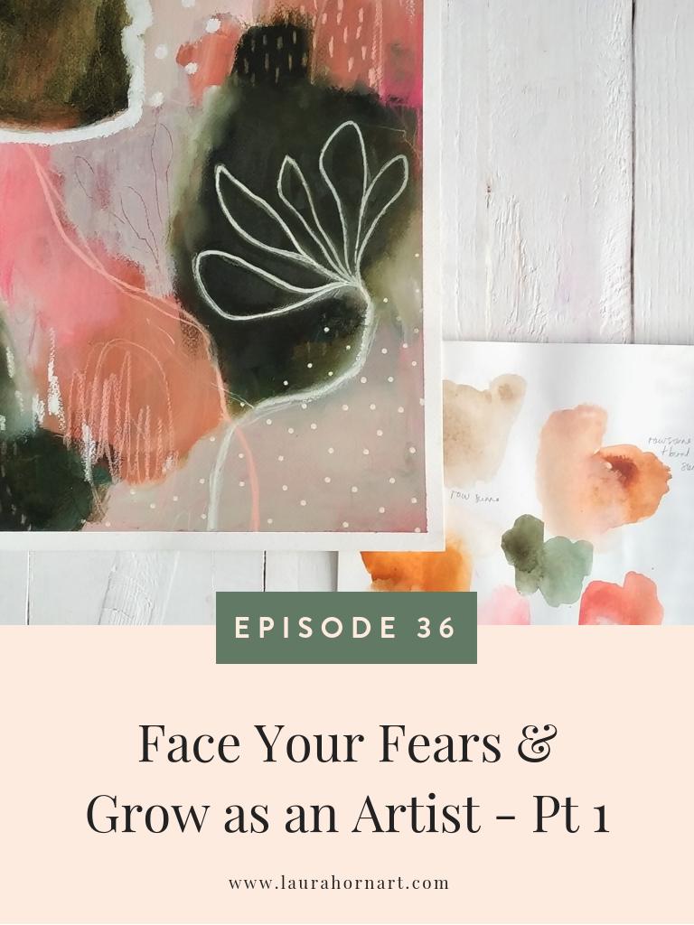 Face Your Fears & Grow as an Artist