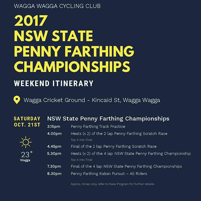 Schedule for William Farrer 2017 NSW State Penny Farthing Championships this Saturday at our Wagga velodrome. Come down and watch the action. 2 x National Penny Farthing champion James Fowler will be in action!!