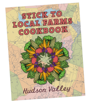 click    here    for a hi rez image of the cover of Stick to Local Farms Cookbook