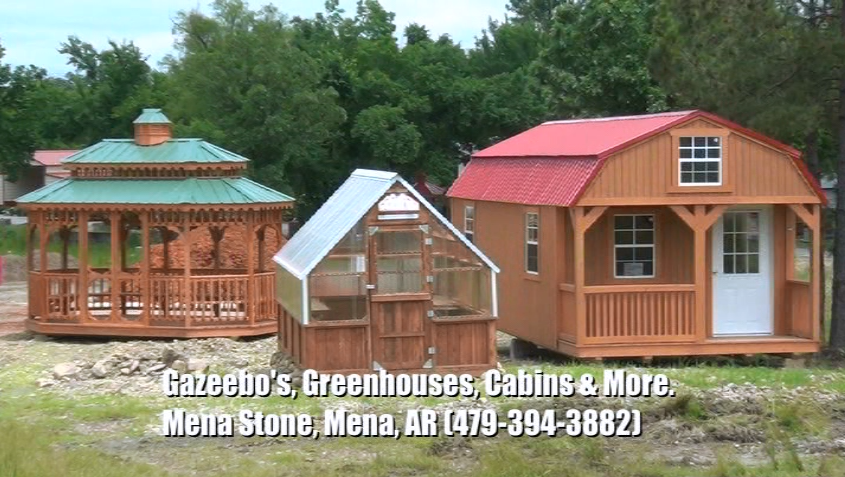 Gazeebos, Greenhouses, Cabins, & more!