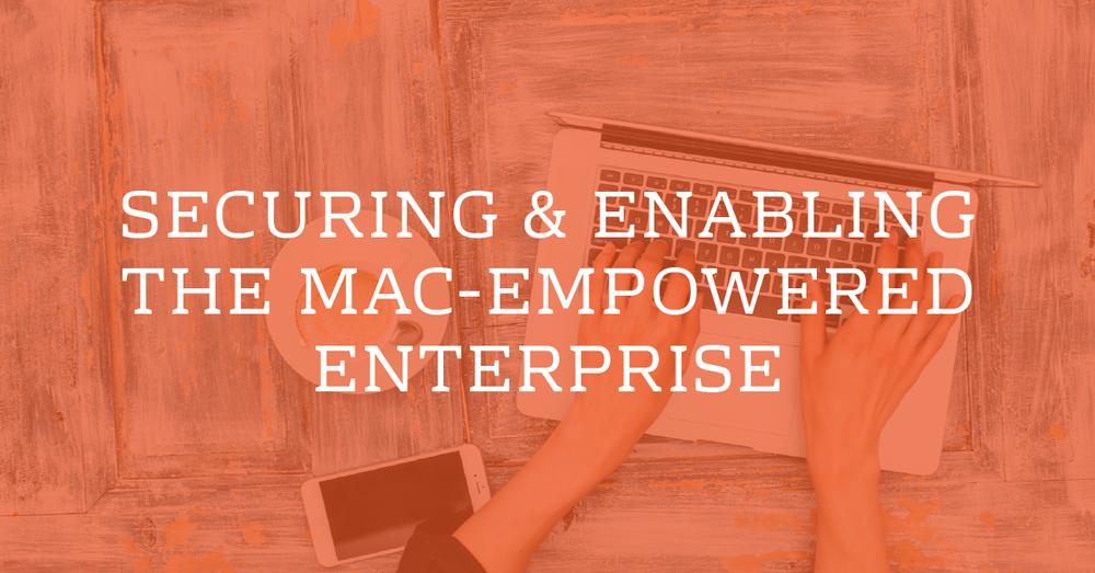 16-0737_C42_Gated_Macs in the Enterprise_LinkedIn_1200x627.png