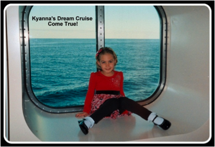 Kyanna, age 5, was diagnosed with a brain tumor. Her dream came true on a Carnival cruise where she met the ship's Captain, had spa treatments, swam with the dolphins, visited Blackbeard's Castle and while on shore visited a butterfly farm.