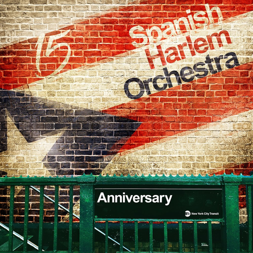 "Spanish Harlem Orchestra ""Anniversary"""