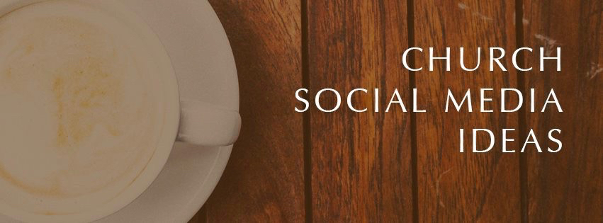 Church Social Media Ideas