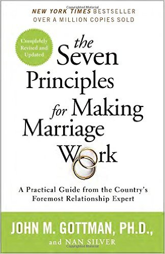 Gottman - Seven Principles For Making Marriage Work