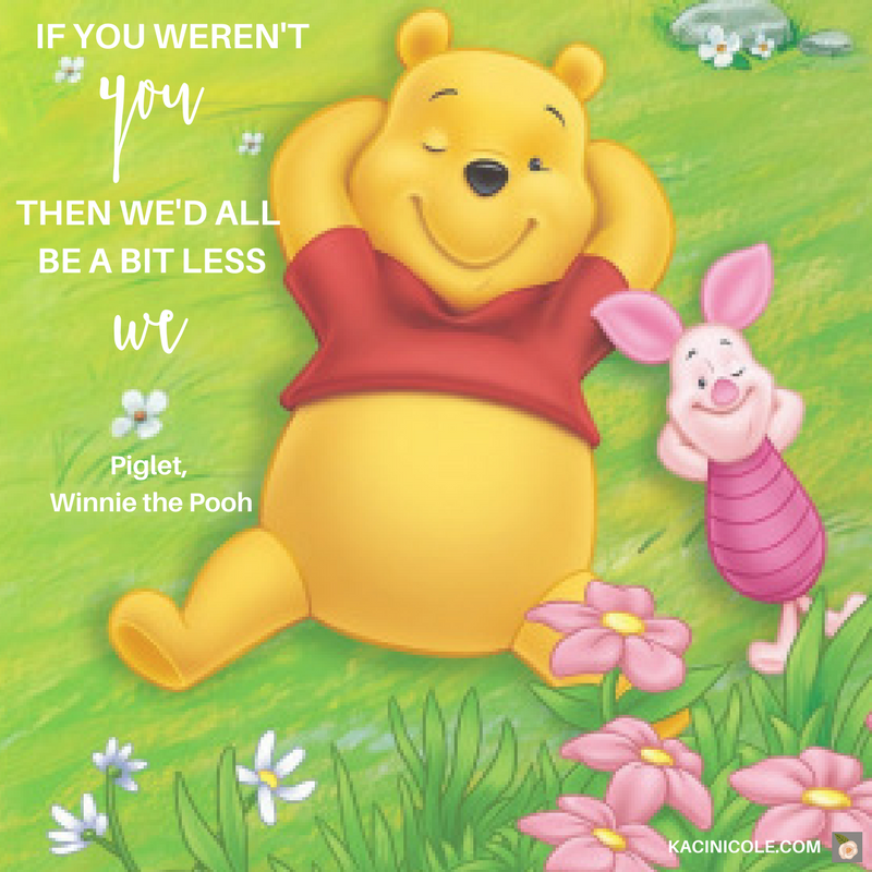 Kaci Nicole - 11 Inspiring Disney Quotes - Winnie the Pooh