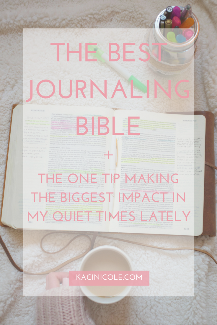 The Best Journaling Bible + The One Tip Making the Biggest Impact In My Quiet Times Lately | Kaci Nicole.png