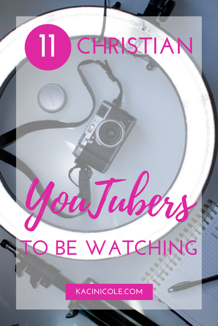 11 Christian YouTubers To Be Watching | Kaci Nicole