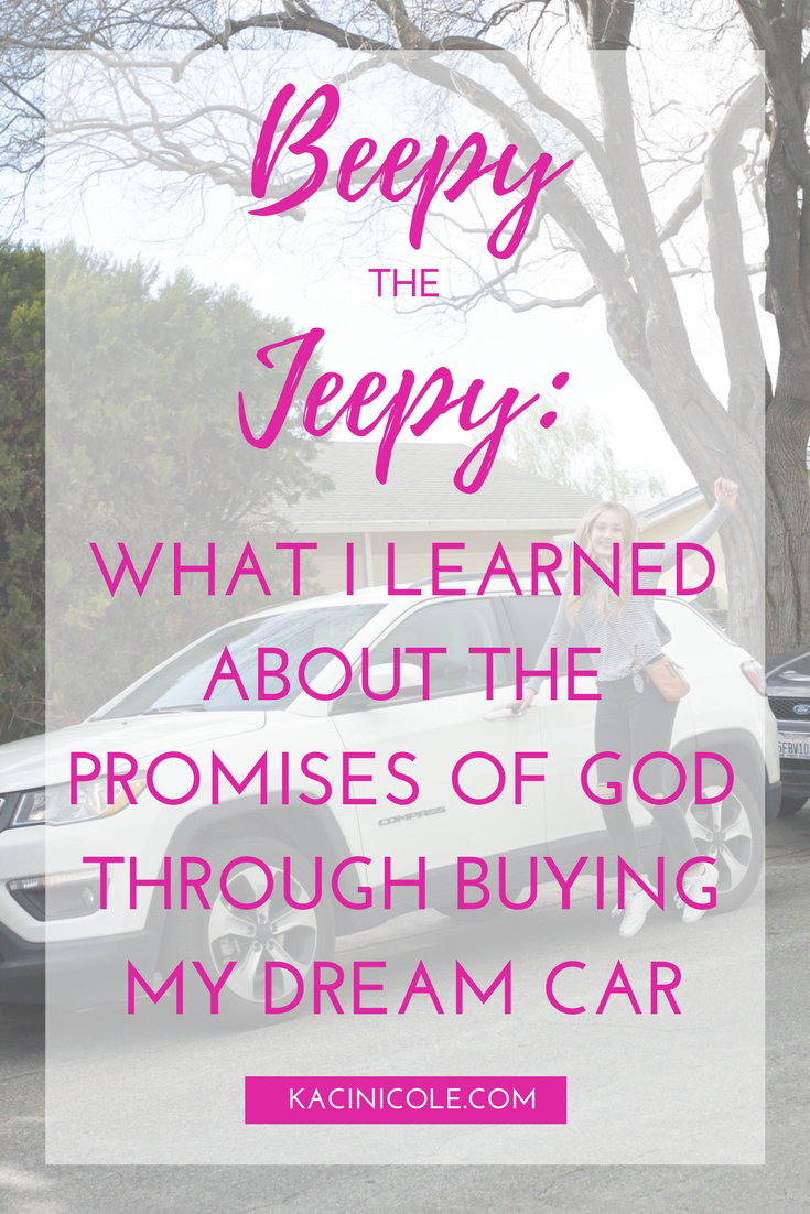 Beepy the Jeepy: What I Learned About the Promises of God Through Buying My Dream Car | Kaci Nicole