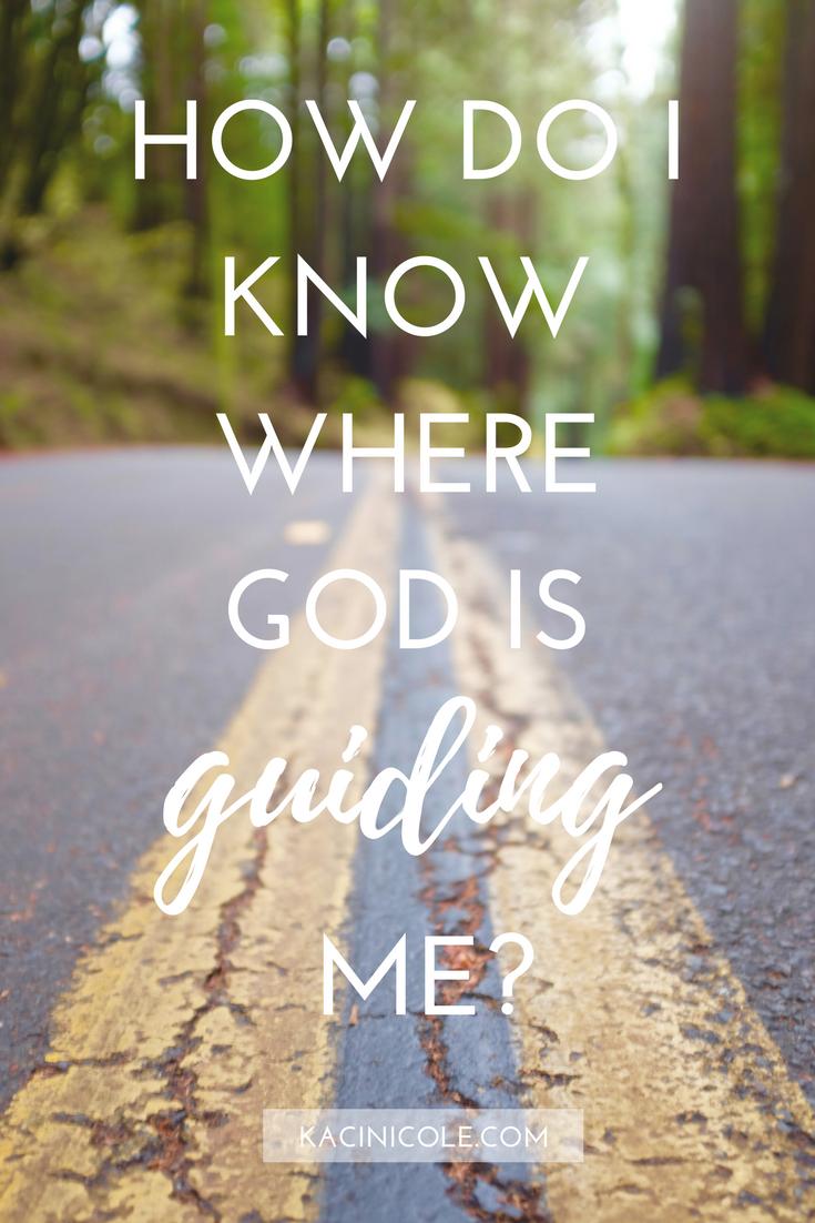 How Do I Know Where God Is Guiding Me? | Kaci Nicole.png