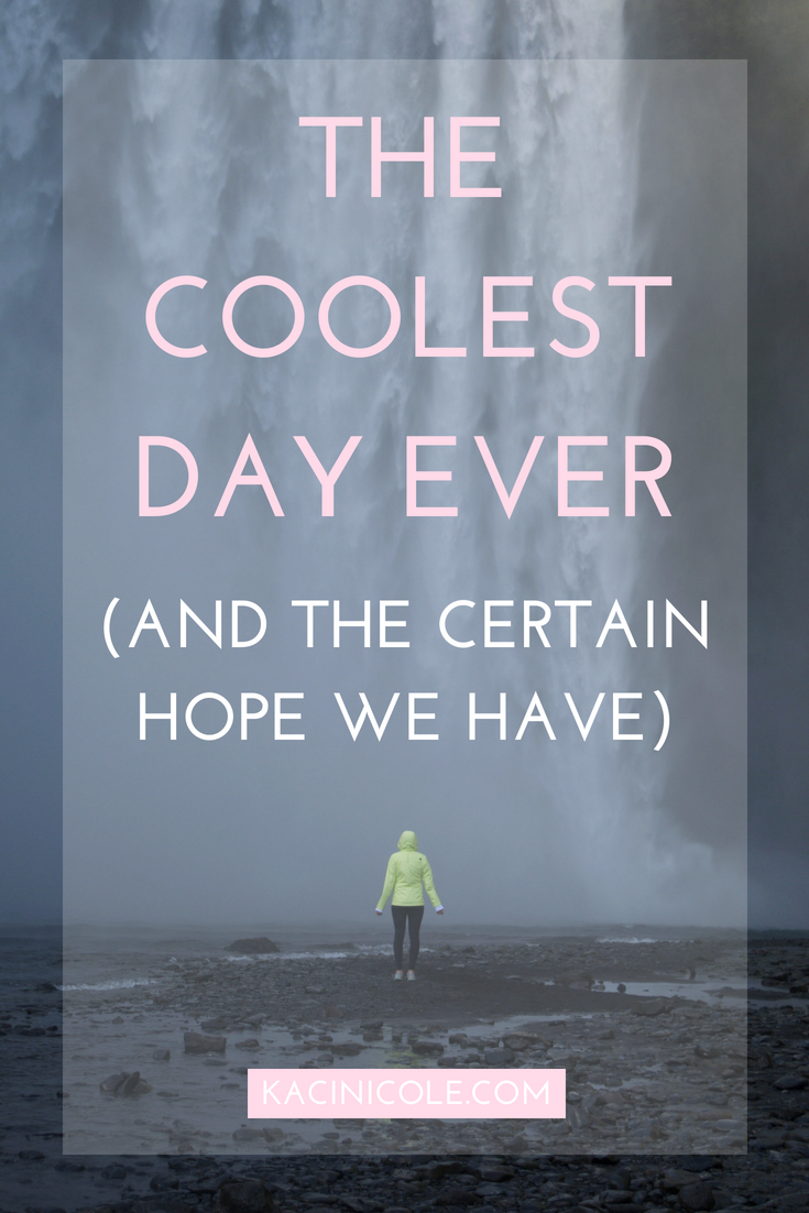 The Coolest Day Ever (And The Certain Day We Have) | Kaci Nicole.png