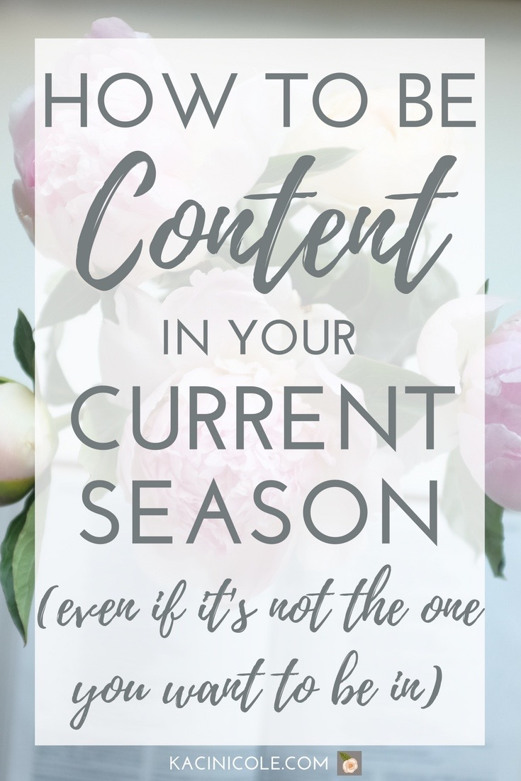 How to be Content in Your Current Season | Kaci Nicole.jpg