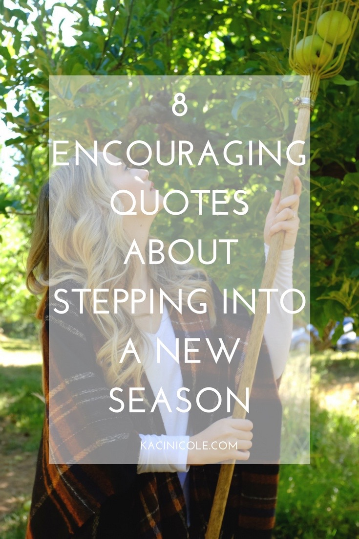 8 Encouraging Quotes About Stepping Into a New Season | Kaci Nicole.jpg