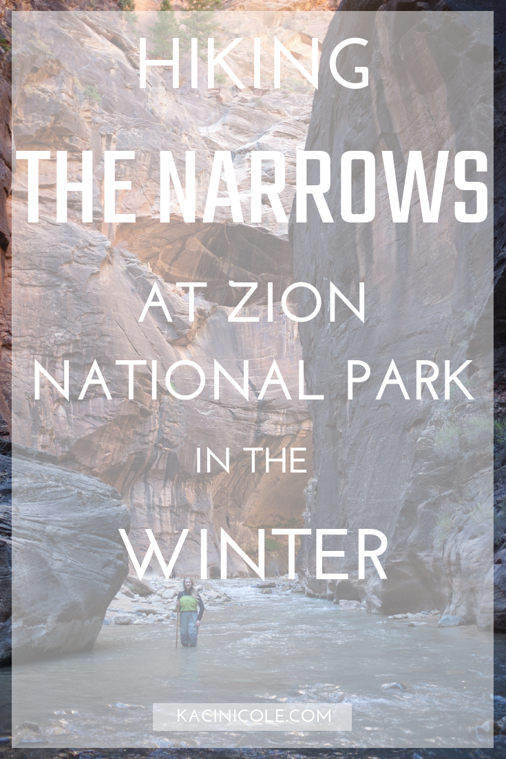 Hiking The Narrows at Zion National Park in the Winter | Kaci Nicole.png