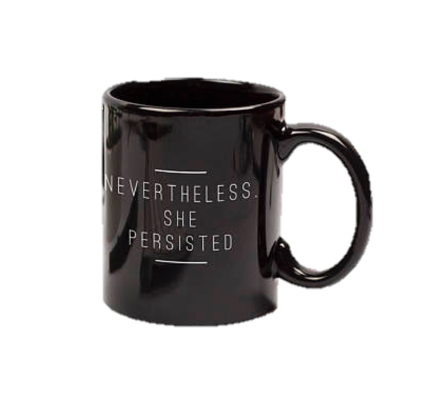 Nevertheless. She Persisted Mug