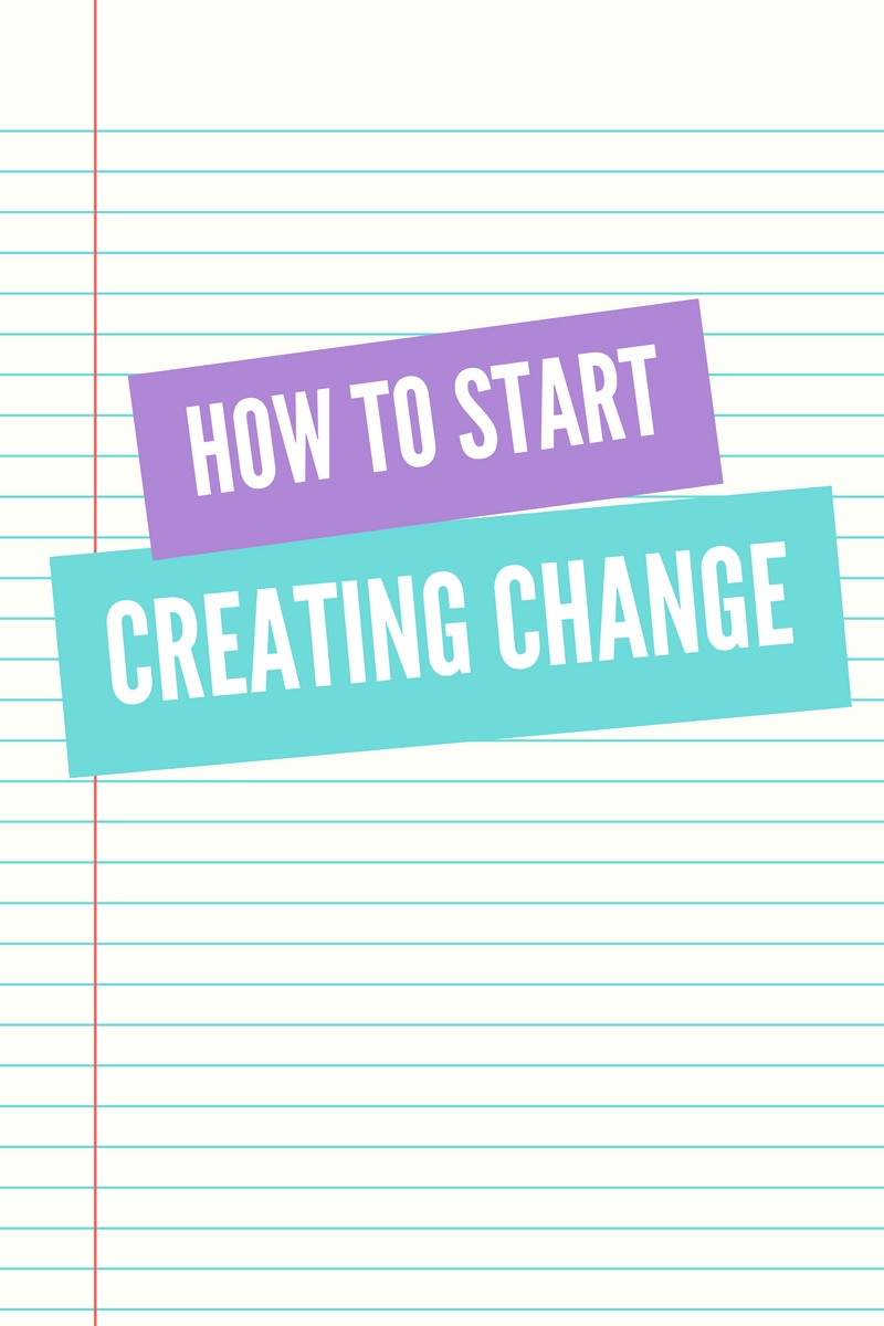 How to start creating change