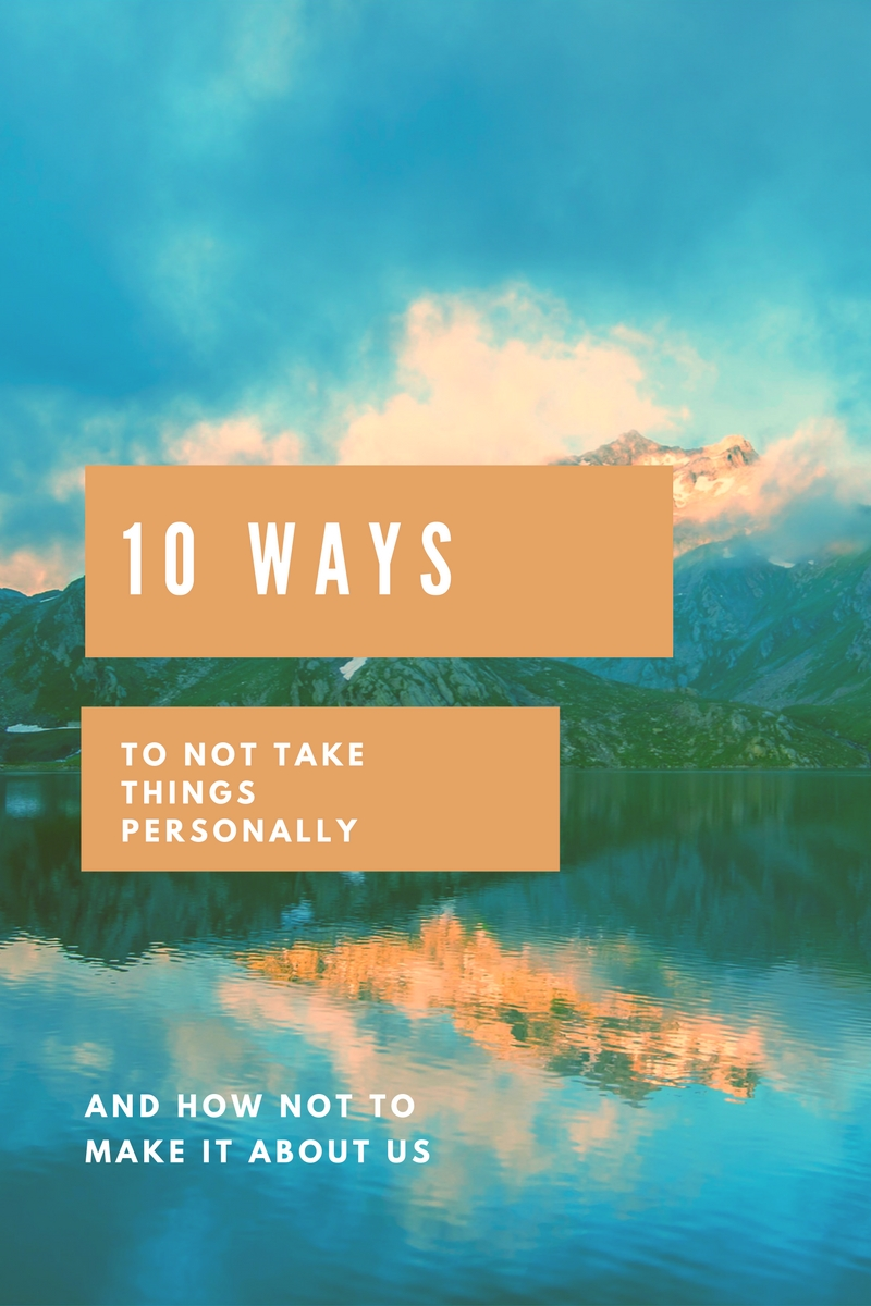 10 ways to not take things personally