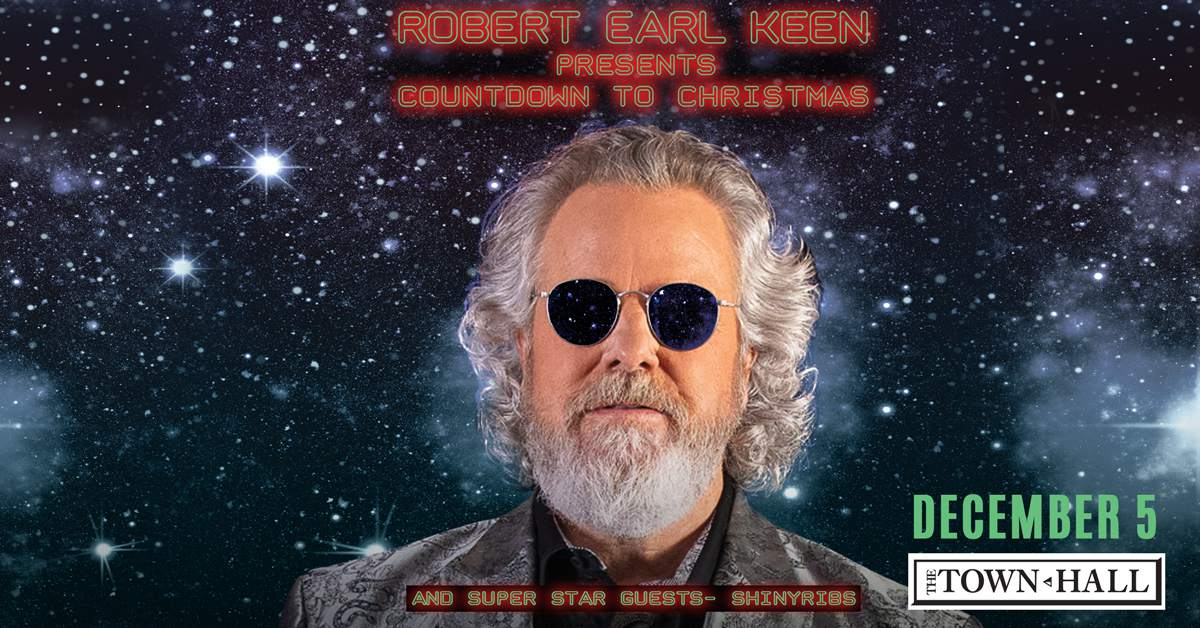 Robert Earl Keen Merry Christmas From The Family.Robert Earl Keen Countdown To Christmas The Town Hall