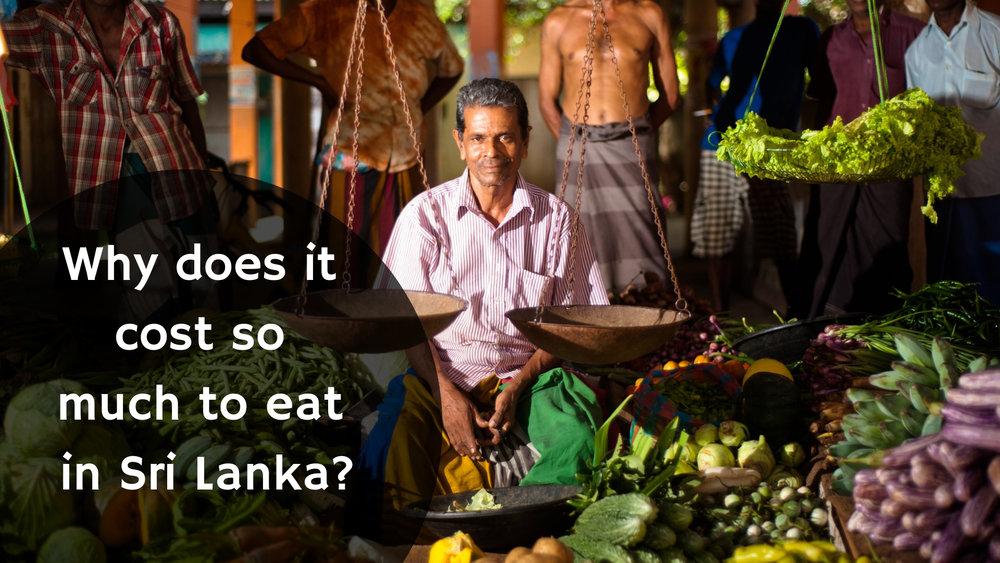Why does it cost so much to eat in Sri Lanka?