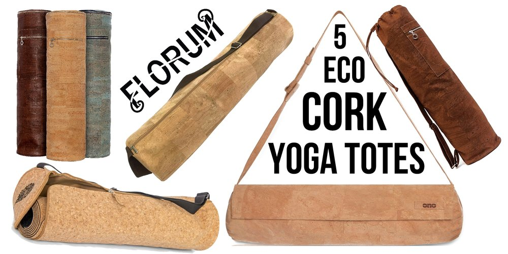 Green Yoga - Eco Totes - Sustainable - cork - recycled - By Noelle Lynne - Florum Fashion Magazine - TOP 5 ECO Friendly Yogi Bags