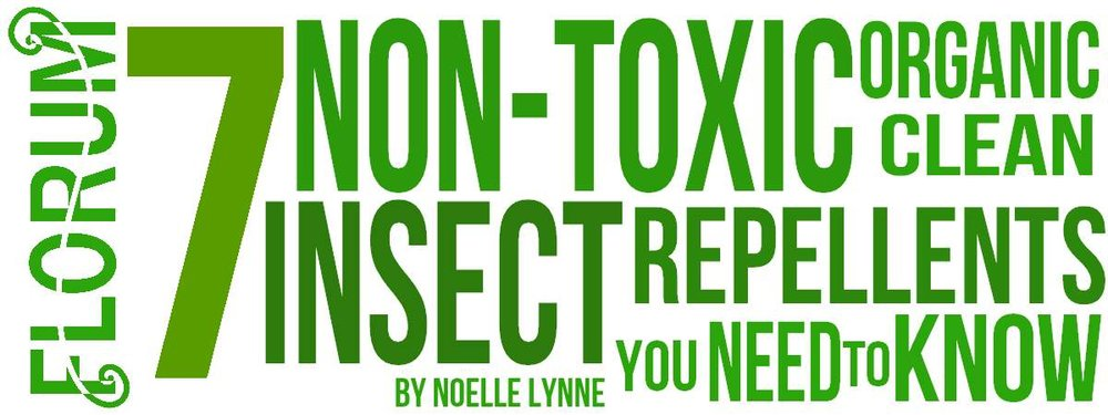 7 Non Toxic Organic Clean Natural Insect Repellents You Need to Know - Florum Fashion Magazine - Noelle Lynne - Bug Spray