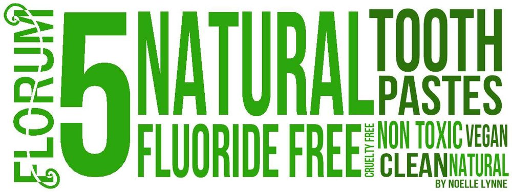 Florum Non Toxic Skincare top 5 list - natural toothpaste - submission fashion magazine - SLS FREE Fluoride clean noelle lynne - green beauty whitening best beauty