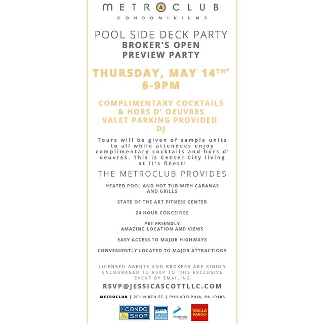 CALLING ALL BROKERS: don't forget about our Pool Side Deck Party at MetroClub Condominiums this Thursday from 6-9PM!  Please RSVP to rsvp@jessicascottllc.com