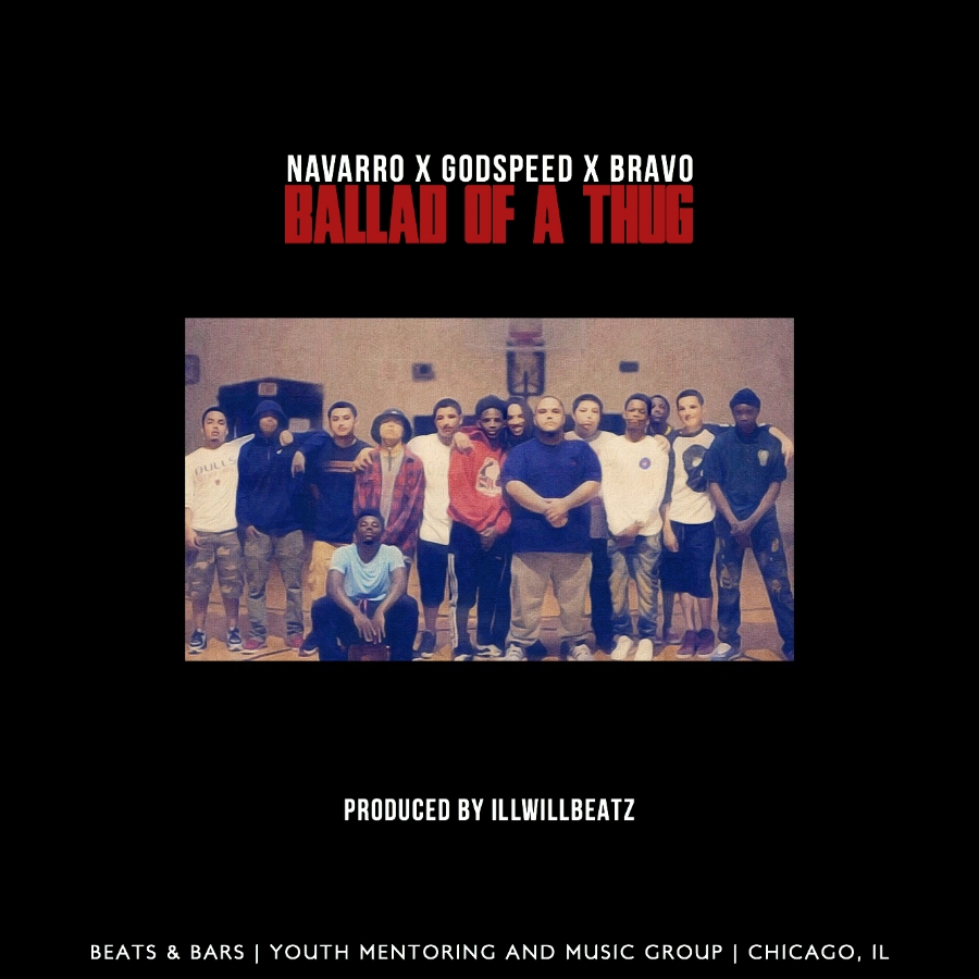 Beats and Bars, the collective of young artists from Chicago's SW side, return with a brand new single from their new project, Life to the Lifeless. The song is titled Ballad of a Thug and it features Godspeed, Bravo and the groups' mentor, Navarro. The soulful production is handled by ILLWILLBEATZ (illwillbeatz.com). The album Life to the Lifeless will be released in August of 2017. Please look out for more singles and videos soon. Beats and Bars is a youth mentoring and music group located in Chicago's Little Village/Lawndale neighborhood. The students have created this music during their after school participation at Beats and Bars. Any inquiries please contact Navarro at 1beatsandbars@gmail.com - Thank you. Mixed by Disrupt | Mastered by Excel Cruz for Jungle AE