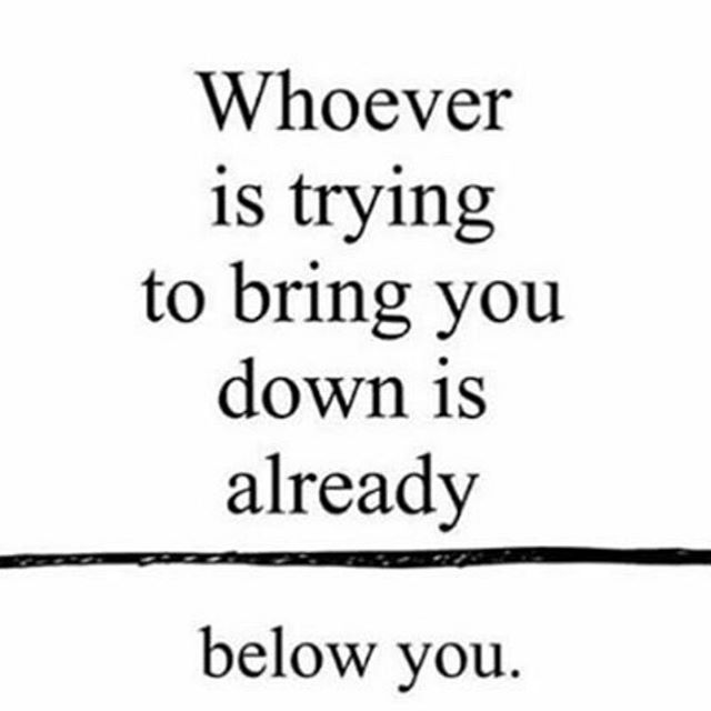 Whoever is trying to bring you down. It's already below you.  #feminism #femaleempowerment #girlpower #girlboss #ladyboss #workingmom #workingmother #bossylife #paralegal #lawofattraction #loa #loalife #womencrushwednesday #wcw #aimhigh