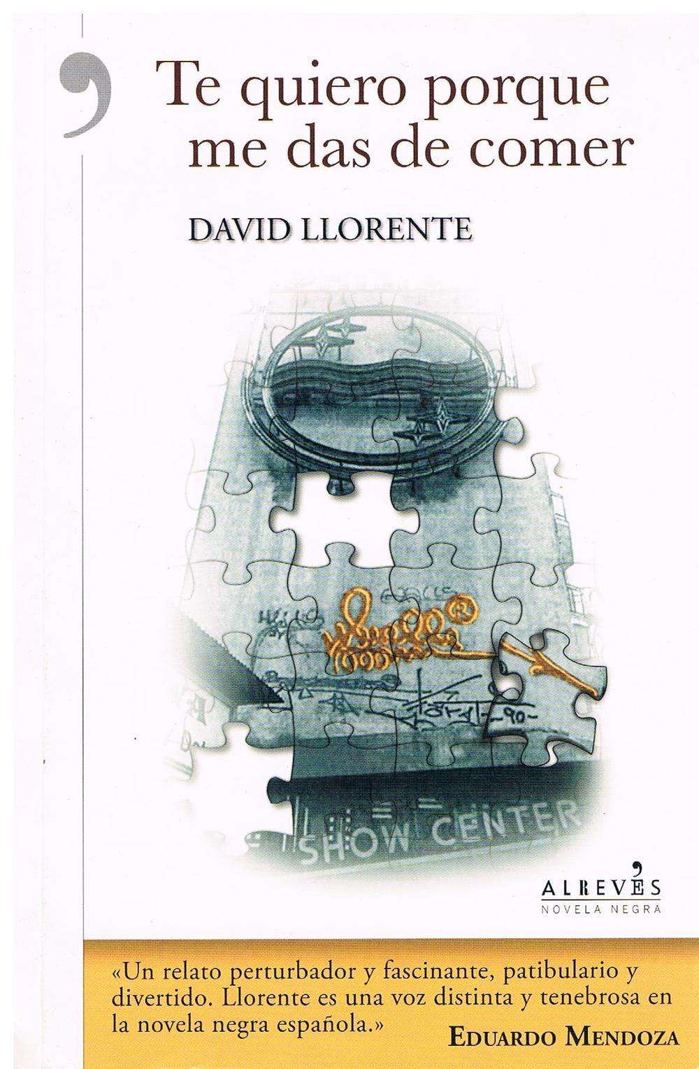 david_llorente_novela_te_quiero_porque_me_das_de_comer