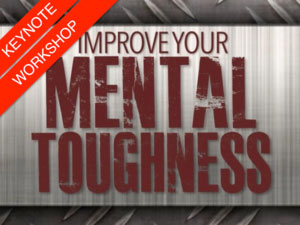 Improve your mental toughness - a presentation by celebrity speaker Kevin Biggar