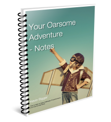 Your Oarsome Adventure - Notes