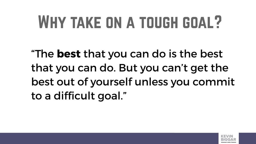 Why take on a tough goal.001.jpeg
