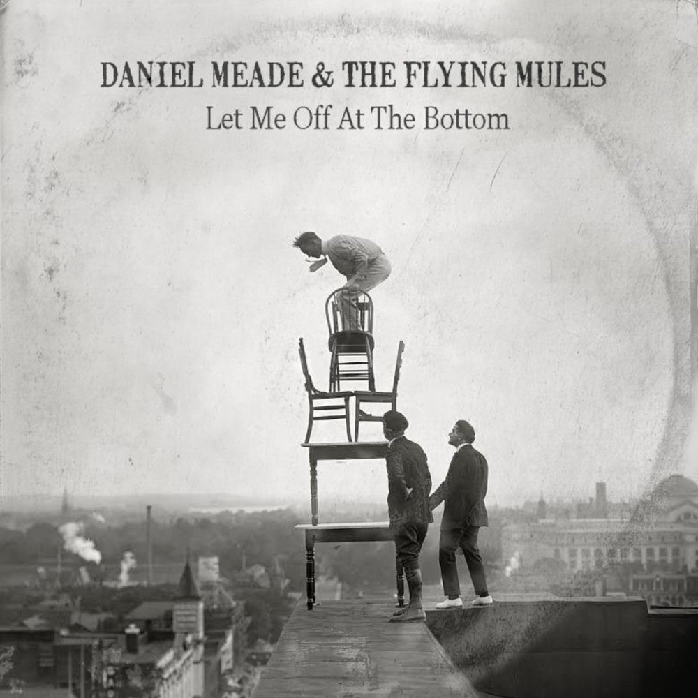 Let Me Off At The Bottom (ALBUM. 2016)  PREVIEW-  CLICK HERE             BUY- Email - meade.daniel@gmail.com