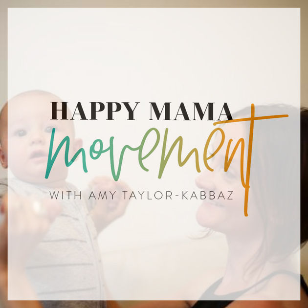 Happy Mama Movement Podcast Episode 19
