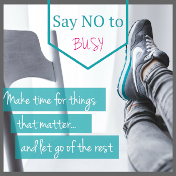 Say no to busy. feet up