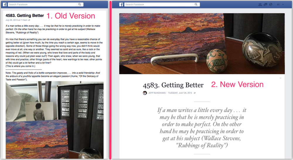 Facebook Notes: Old Vs. new. Updated version more of a blog format.
