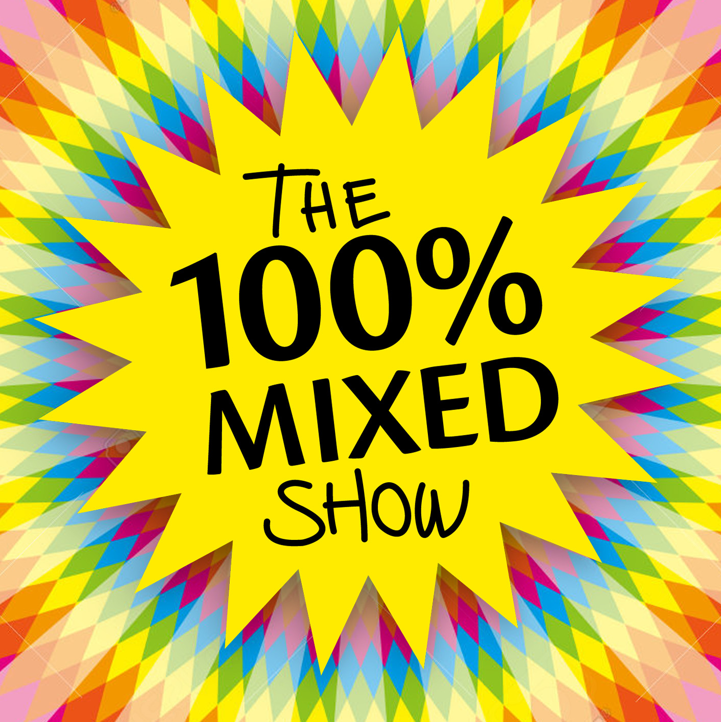 100% Mixed Show Podcast - The 100% Mixed Show