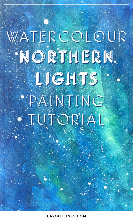 WATERCOLOUR 'NORTHERN LIGHTS' PAINTING TUTORIAL.jpg