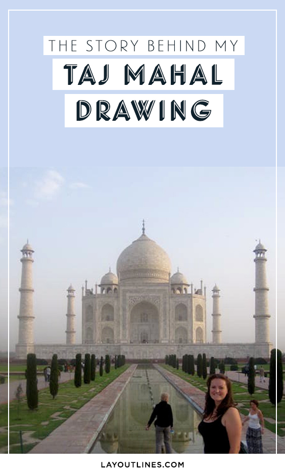 THE STORY BEHIND MY TAJ MAHAL DRAWING