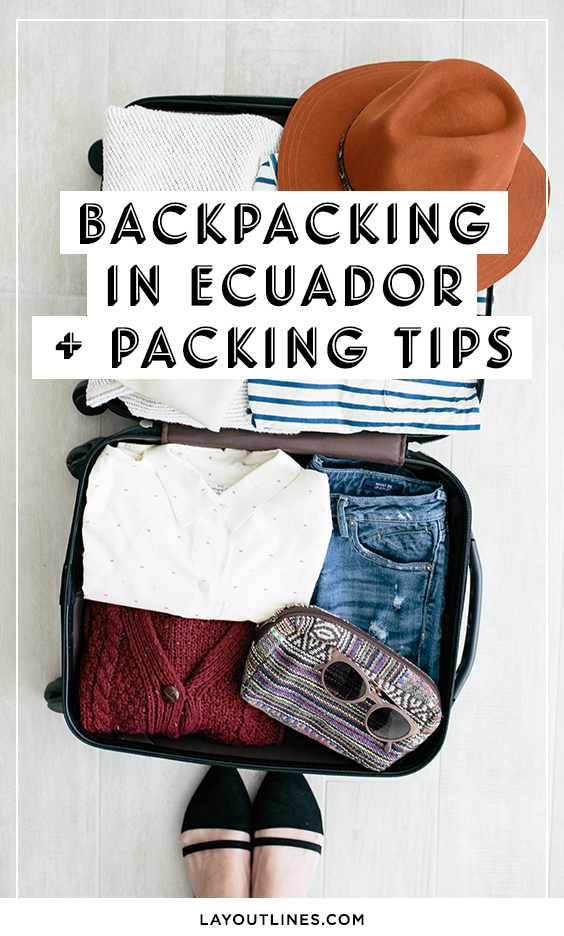 BACKPACKING IN ECUADOR AND PACKING TIPS