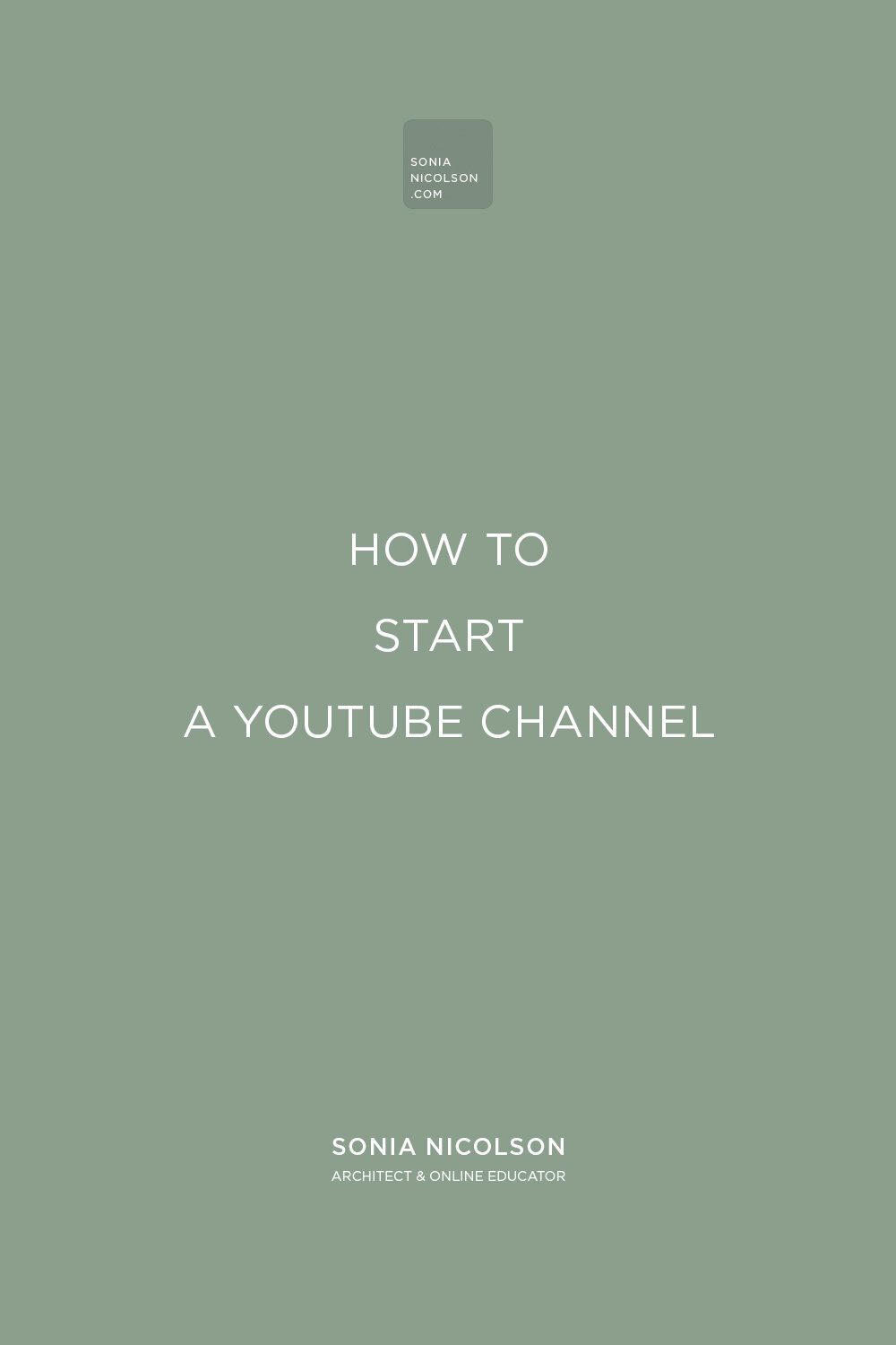How To Start Your YouTube Channel - Sonia Nicolson