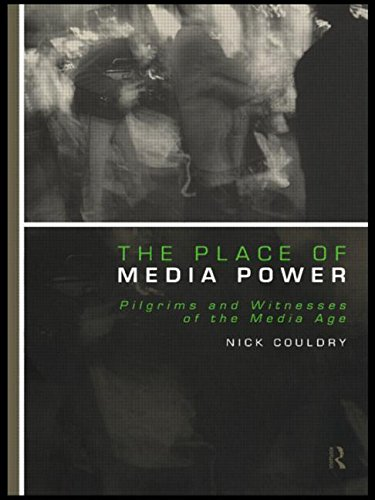 Couldry, N. (2000) The Place of Media Power: Pilgrims and Witnesses of the Media Age, London: Routledge