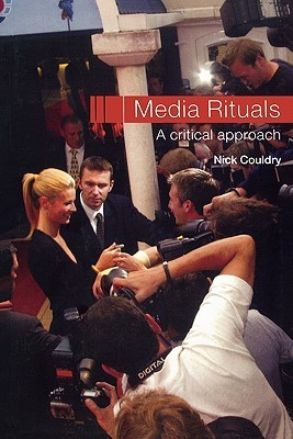 Couldry, N. (2003)   Media Rituals: A Critical Approach  , London: Routledge