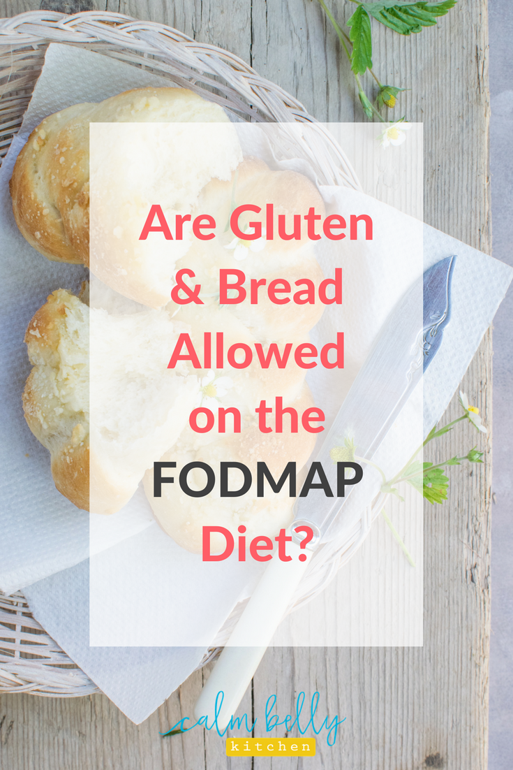 You might be surprised that gluten and even bread are allowed on the FODMAP Diet in certain situations. If you have IBS, this is a must read! #IBS #fodmap #calmbellykitchen
